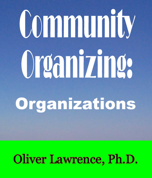 Community Organizing � Organizations by Oliver Lawrence